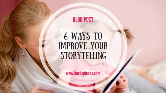 BLOG: 6 ways to improve your storytelling