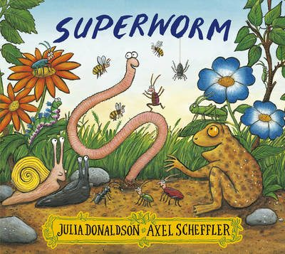 Superworm By Julia Donaldson and Axel Scheffler
