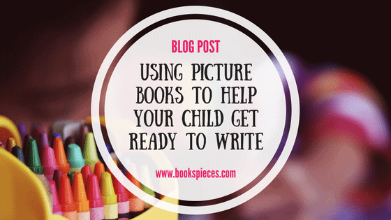 How to use picture books to help your child get ready to write