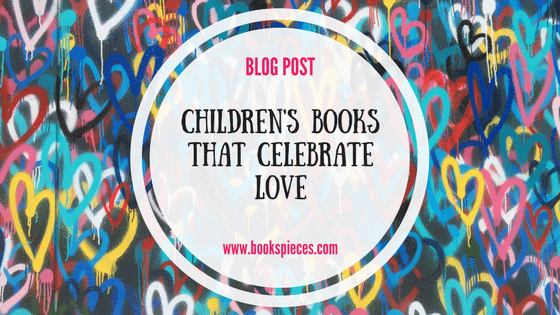 Children's books that celebrate love