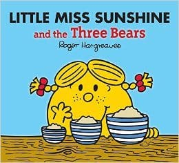 Little Miss Sunshine and the three bears By Roger Hargreaves