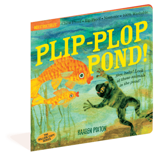 Plip-Plop Pond (Indestructibles) - a chewable book