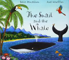 The Snail and the Whale Julia Donaldson / Axel Scheffler