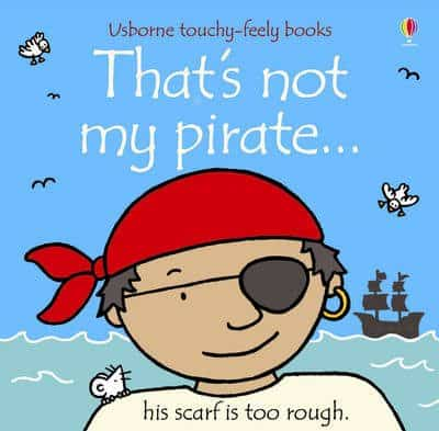That's Not My Pirate by Usborne