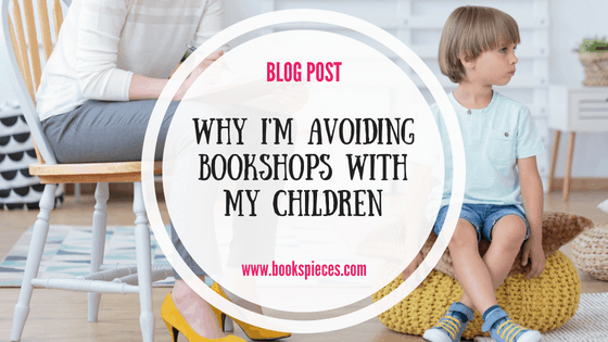 Why I'm avoiding bookshops with my children