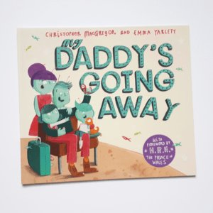 My Daddy's Going Away, children's book about daddy working away from home