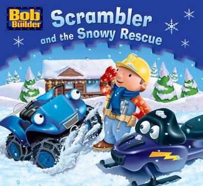 Bob the Builder Scrambler and the Snowy Rescue