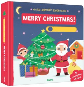 My First Animated Board Book Merry Christmas for babies and toddlers by Marion Billet