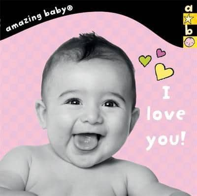 Amazing Baby I Love You photograph book