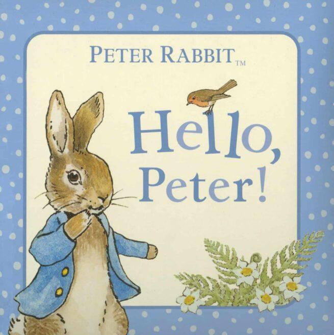 Hello Peter a Peter Rabbit book