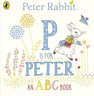 P is for Peter, an ABC Book by Peter Rabbit