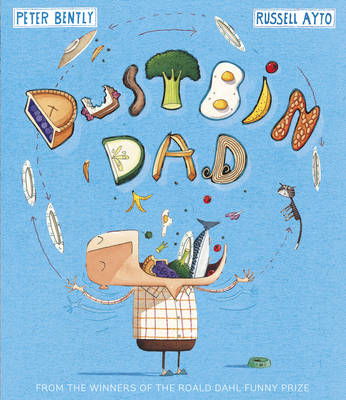 Dustbin Dad by Peter Bently and Russell Ayto